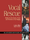 Vocal Rescue: Rediscover The Beauty, Power, And Freedom In Your Singing
